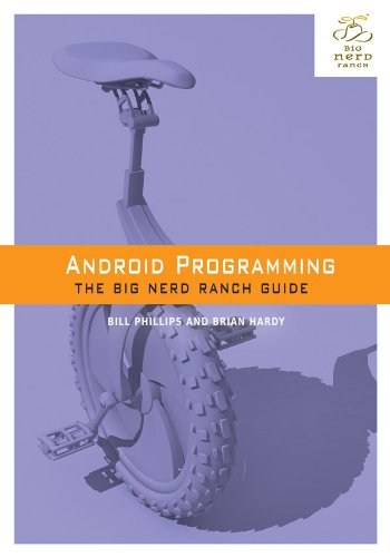 Android Programming: The Big Nerd Ranch Guide (Big Nerd Ranch Guides) (Best Android App Development Tutorial)