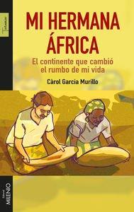 Descargar Libro Mi Hermana África: El Continente Que Cambió El Rumbo De Mi Vida Càrol Garcia Murillo
