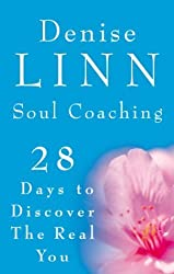Soul Coaching: 28 Days to Discover the Real You: 28 Days to Discovering the Real You by Linn, Denise (2003) Paperback