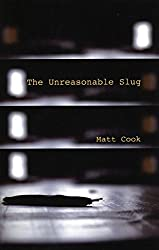 The Unreasonable Slug