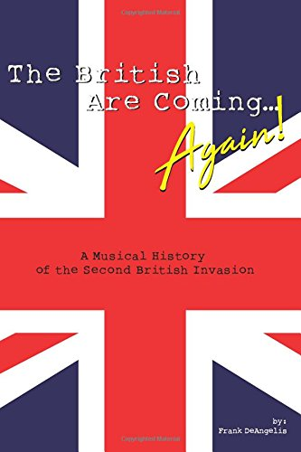 The British Are Coming...Again!!!  A Musical History of the Second British Invasion pdf