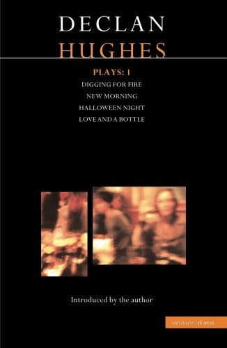 Hughes Plays:1: Digging for Fire; New Morning; Halloween Night; Love and a Bottle (Contemporary Dramatists) (Vol 1) -