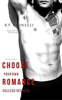 Choose Your Own Romance: College Secrets by [Chinelli, Katherine Pierce]