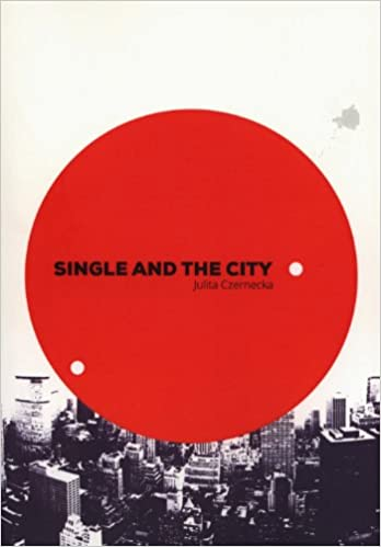 Single and the City - Julita Czernecka - hftad - Adlibris