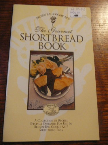 The Gourmet Shortbread Book: Brown Bag Cookie ()