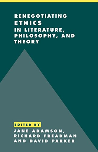 Renegotiating Ethics in Literature, Philosophy, and Theory (Literature, Culture, Theory)