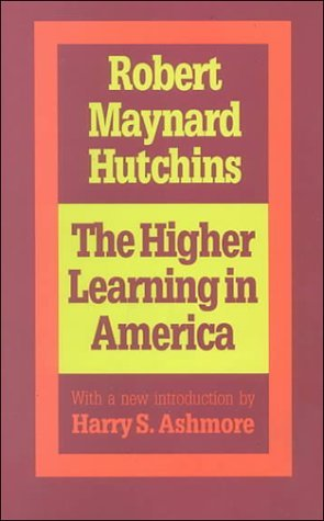 By Robert Maynard Hutchins - The Higher Learning In America: 2nd (second) Edition ()