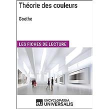 Théorie des couleurs de Goethe: Les Fiches de lecture d'Universalis (French Edition)