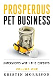 img - for Prosperous Pet Business: Interviews With The Experts - Volume One book / textbook / text book