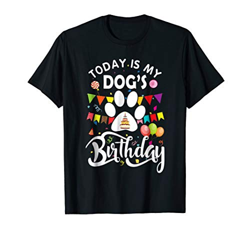 Eccentric Rebels Today Is My Dog's Birthday Shirt