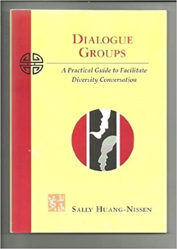Dialogue Groups: A Practical Guide to Facilitate Diversity Conversation by Sally Huang-Nissen (1999-10-04)