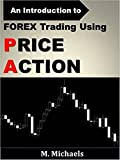 Forex Trading Using Price Action (Forex, Forex Trading, Price Action Trading, Price Action Candles, Currency Trading, Trading Strategy, Stock Trading)