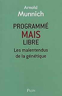 Programmé mais libre : les malentendus de la génétique, Munnich, Arnold