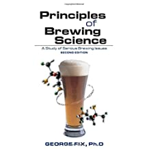 Principles of Brewing Science: A Study of Serious Brewing Issues