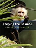 img - for Keeping the Balance: Ecology and Tourism (Worldscapes) by Sarah Irvine (2009-09-15) book / textbook / text book