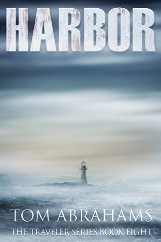 Harbor: A Post Apocalyptic/Dystopian Adventure (The Traveler Book 8) by [Abrahams, Tom]