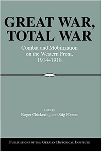 Book Great War, Total War: Combat and Mobilization on the Western Front, 1914-1918 (Publications of the German Historical Institute)