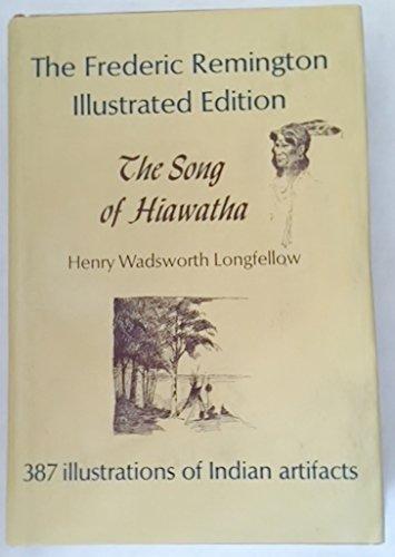 Song of hiawatha. Frederic Remington Illustrated Edition