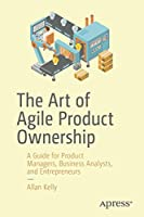 The Art of Agile Product Ownership Front Cover