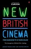 New British Cinema from 'Submarine' to '12 Years a Slave' by Jason Wood (2015-08-20)