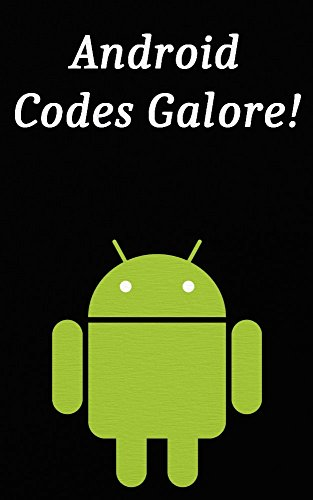 Android Codes Galore!! ()
