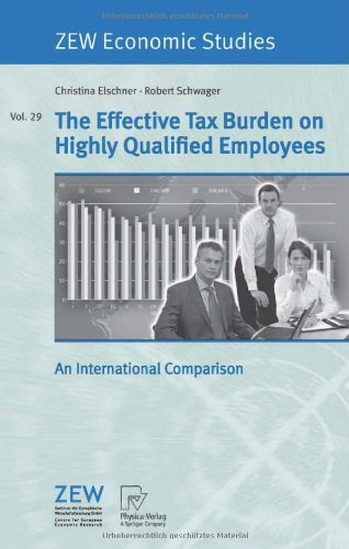 The Effective Tax Burden on Highly Qualified Employees: 29 (ZEW Economic Studies) Pdf
