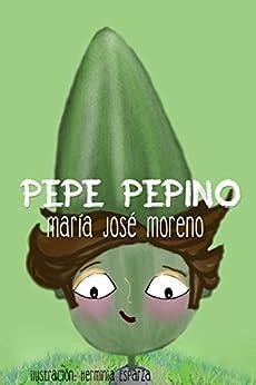 Pepe Pepino (Spanish Edition) by [Moreno, María José]
