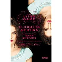O Jogo Da Mentira - Volume 1. Coleção The Lying Game