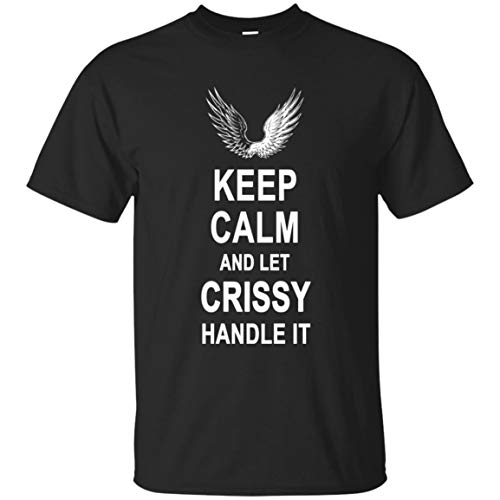 Go Happiness Keep Calm and Let Crissy Handle It T-Shirt Birthday Gifts for Men Women