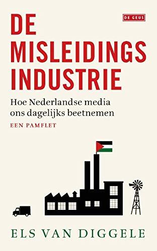 Amazon.fr - De misleidingsindustrie: hoe Nederlandse media ons ...