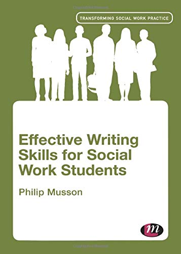 Effective Writing Skills for Social Work Students (Transforming Social Work Practice Series)