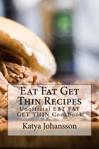 Download eat fat get thin recipes unofficial eat fat get thin download eat fat get thin recipes unofficial eat fat get thin cookbook book pdf audio idggyf8vh forumfinder Image collections