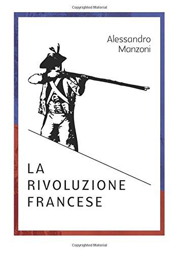Alessandro Manzoni LA RIVOLUZIONE FRANCESE