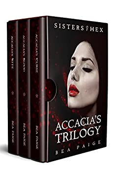 Accacia: The complete reverse harem trilogy (Sisters of Hex Box Set Book 1) by [Paige, Bea]