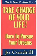 Take Charge of Your Life: Dare to Pursue Your Dreams by Jo Condrill (2003-01-15) Mass Market Paperback
