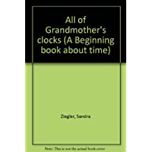 All of Grandmother's clocks (A Beginning book about time)
