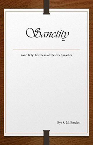 Sanctity: sanc.ti.ty: holiness of life or character