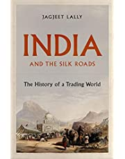India and the Silk Roads: The History of a Trading World