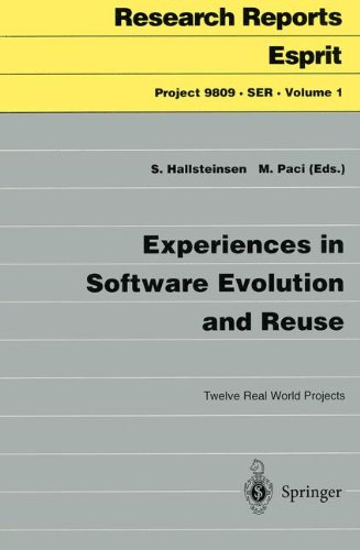 Experiences in Software Evolution and Reuse: Twelve Real World Projects (Research Reports Esprit) by Springer