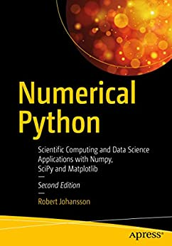 Numerical Python : Scientific Computing and Data Science Applications with Numpy, SciPy and Matplotlib (English Edition) de [Robert Johansson]