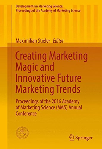 Creating Marketing Magic and Innovative Future Marketing Trends: Proceedings of the 2016 Academy of Marketing Science (AMS) Annual Conference ... of the Academy of Marketing Science)