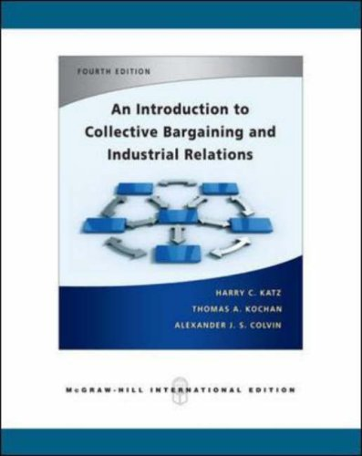 An Introduction to Collective Bargaining and Industrial Relations (An Introduction To Collective Bargaining And Industrial Relations)