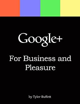 Google+ For Business and Pleasure by [Buffett, Tyler]