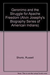 Geronimo and the Struggle for Apache Freedom (Alvin Josephy's Biography Series of American Indians)