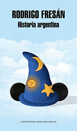 Historia argentina (Spanish Edition) by [Fresán, Rodrigo]