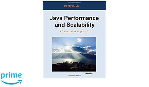 Java Performance and Scalability: A Quantitative Approach: Amazon.es: Henry H. Liu: Libros en idiomas extranjeros