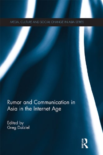 Rumor and Communication in Asia in the Internet Age (Media, Culture and Social Change in Asia Series) Pdf