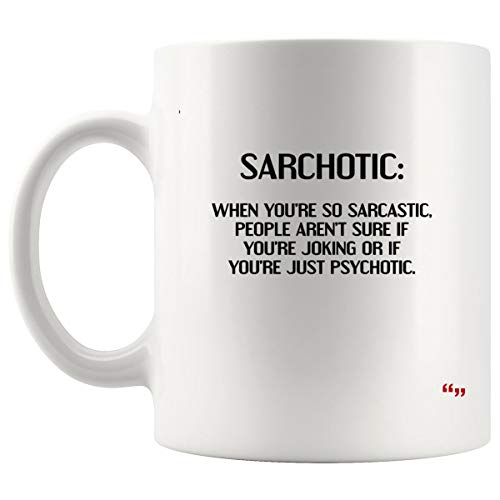Gag Mug Coffee Cup - Sarchotic Aren't Sure if Joking or Psychotic Joke Novelty Gifts for Friend Cups Coffee Mugs