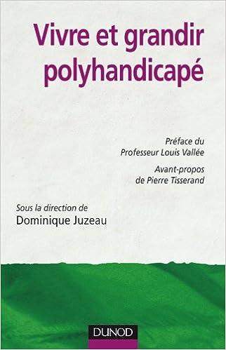 Télécharger en ligne Vivre et grandir polyhandicapé pdf ebook