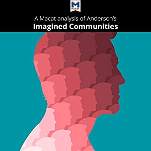 A Macat Analysis of Benedict Anderson's Imagined Communities Audiobook